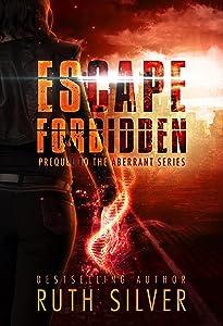Escape Forbidden: Prequel to the Aberrant Series
