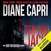 Ten Two Jack: Hunting Lee Child's Jack Reacher: The Hunt for Jack Reacher Series, Book 10