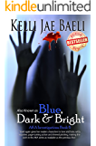 Also Known as Blue, Dark & Bright: (AKA Investigations series, Book 6)