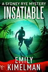 INSATIABLE (A Sydney Rye Mystery, #3) Kindle Edition