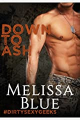 Down To Ash (#dirtysexygeeks Book 2) Kindle Edition