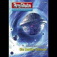 """Perry Rhodan 3061: Die Dunkle Schwere: Perry Rhodan-Zyklus """"Mythos"""" (Perry Rhodan-Erstauflage) (German Edition) book cover"""