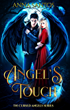 Angel's Touch: Paranormal Angel Romance (The Cursed Angels Series Book 4)