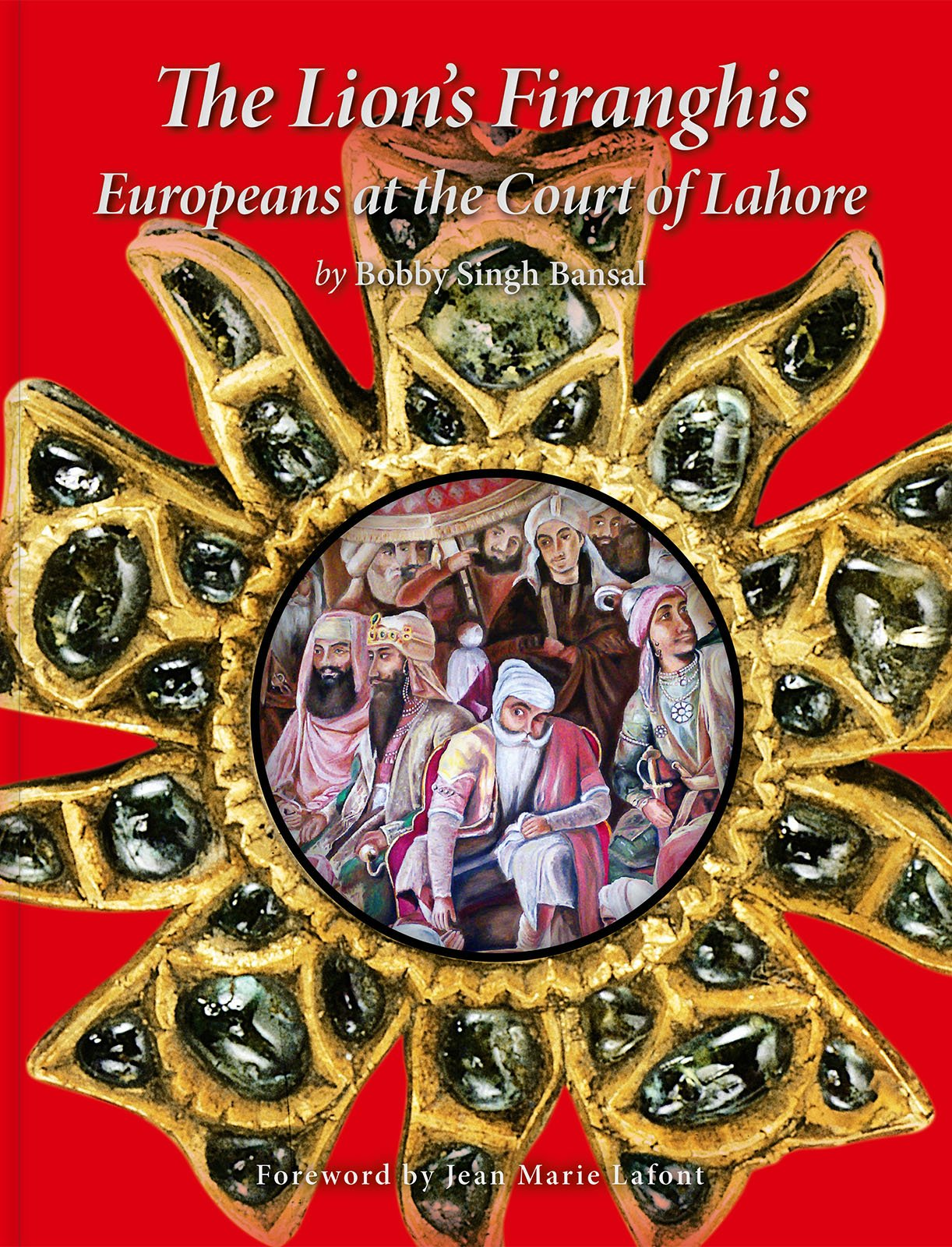 The Lion's Firanghis: Europeans at the Court of Lahore PDF