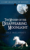The Mystery of the Disappearing Moonlight (Camp Mountain Top Mysteries)