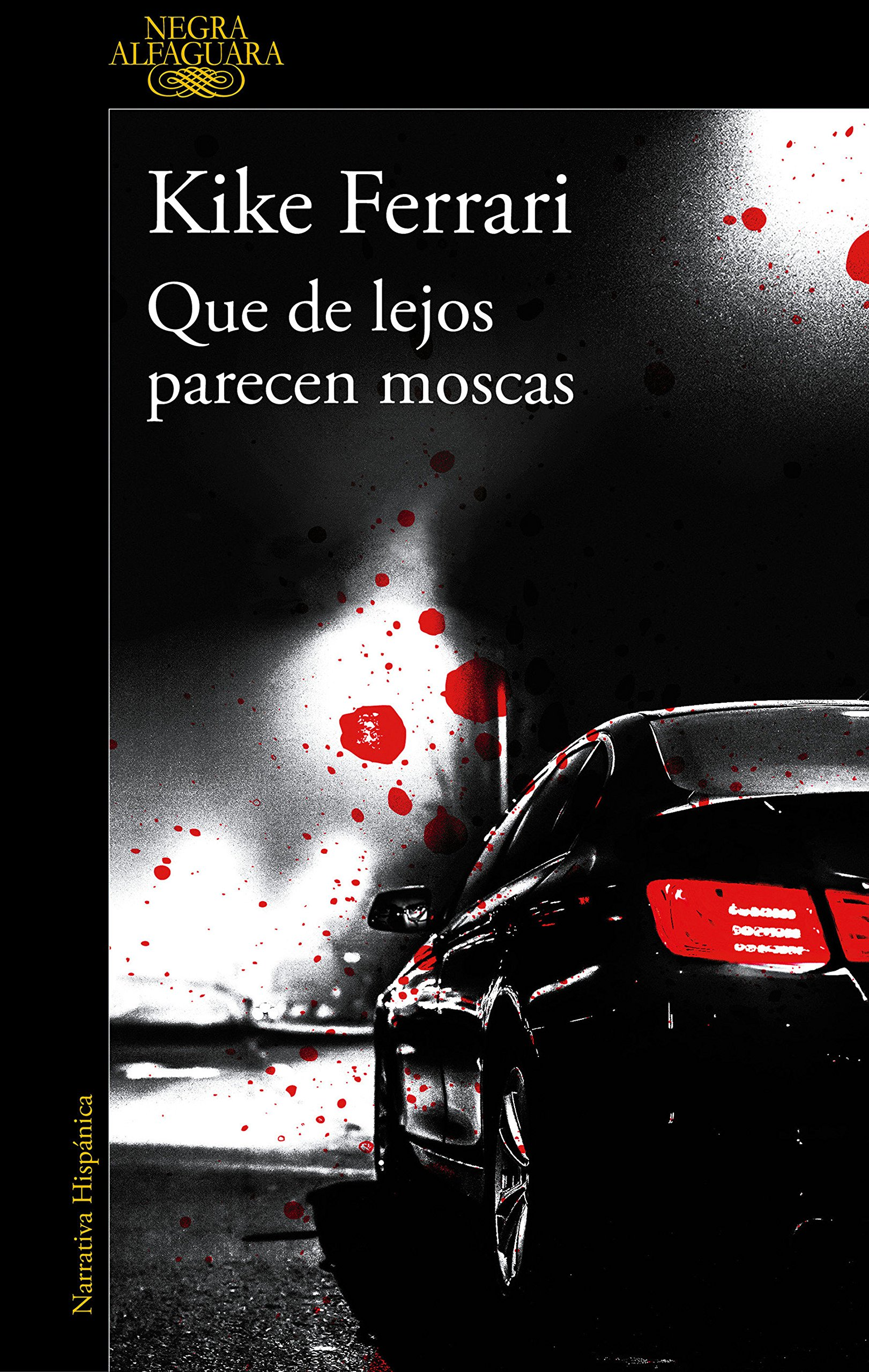 Que de lejos parecen moscas (Alfaguara Negra): Amazon.es: Ferrari ...
