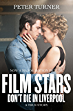 Film Stars Don't Die in Liverpool: A True Story (English Edition)