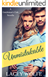 Unmistakable: A Billionaire Romance (Gentlemans Club Billionaire's Book 2)