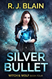 Silver Bullet (Witch & Wolf Book 4)