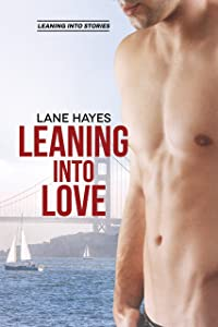 Leaning Into Love (Leaning Into Series Book 1)