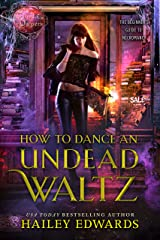 How to Dance an Undead Waltz (The Beginner's Guide to Necromancy Book 4) Kindle Edition