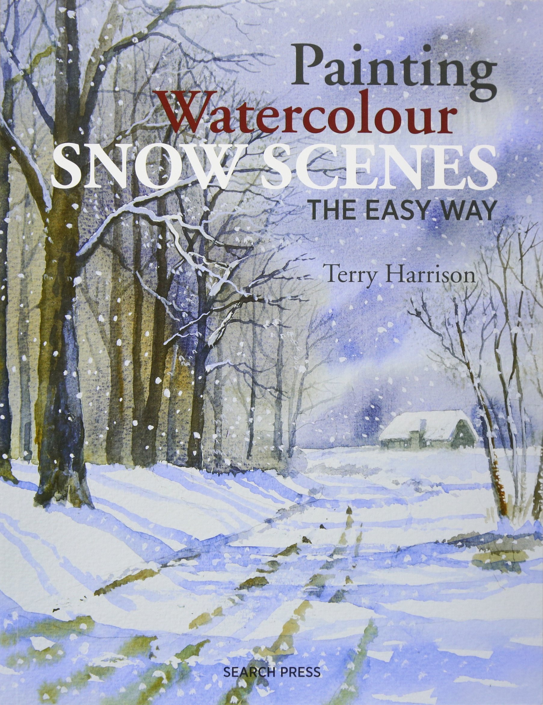 Watercolor books by search press - Painting Watercolour Snow Scenes The Easy Way Harrison 9781782213253 Amazon Com Books
