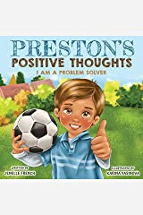 Preston's Positive Thoughts: I Am a Problem Solver Series Kindle Edition