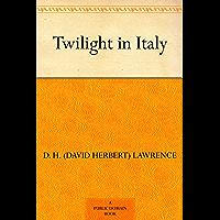Twilight in Italy (English Edition)