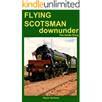 Flying Scotsman Down Under: The Inside Story (Article)