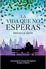 La vida que no esperas (Spanish Edition) Kindle Edition