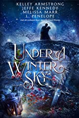 Under a Winter Sky: A Midwinter Holiday Anthology Kindle Edition