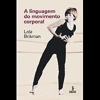 A linguagem do movimento corporal