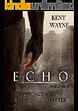 Echo Volume 1:  Approaching Shatter