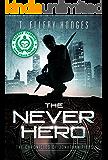The Never Hero (Chronicles of Jonathan Tibbs Book 1) (English Edition)