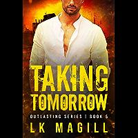 Taking Tomorrow (Outlasting Series Book 5)