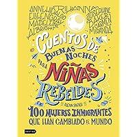 Cuentos de buenas noches para niñas rebeldes 3: 100 mujeres inmigrantes que han cambiado el mundo (Destino. Fuera de…