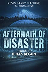 Aftermath of Disaster: Book 1: It Has Begun Kindle Edition