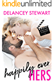 Happily Ever Hers: A fake relationship/movie star/ex-military hero romantic comedy! (Movie Stars in Maryland Book 2)