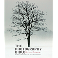 The Photography Bible: Exposure > Light & Lighting > Composition > Digital Editing book cover