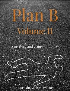 Plan B - Volume II (Plan B Anthologies Book 2)