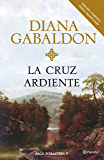 La cruz ardiente (Volumen independiente) (Spanish Edition)
