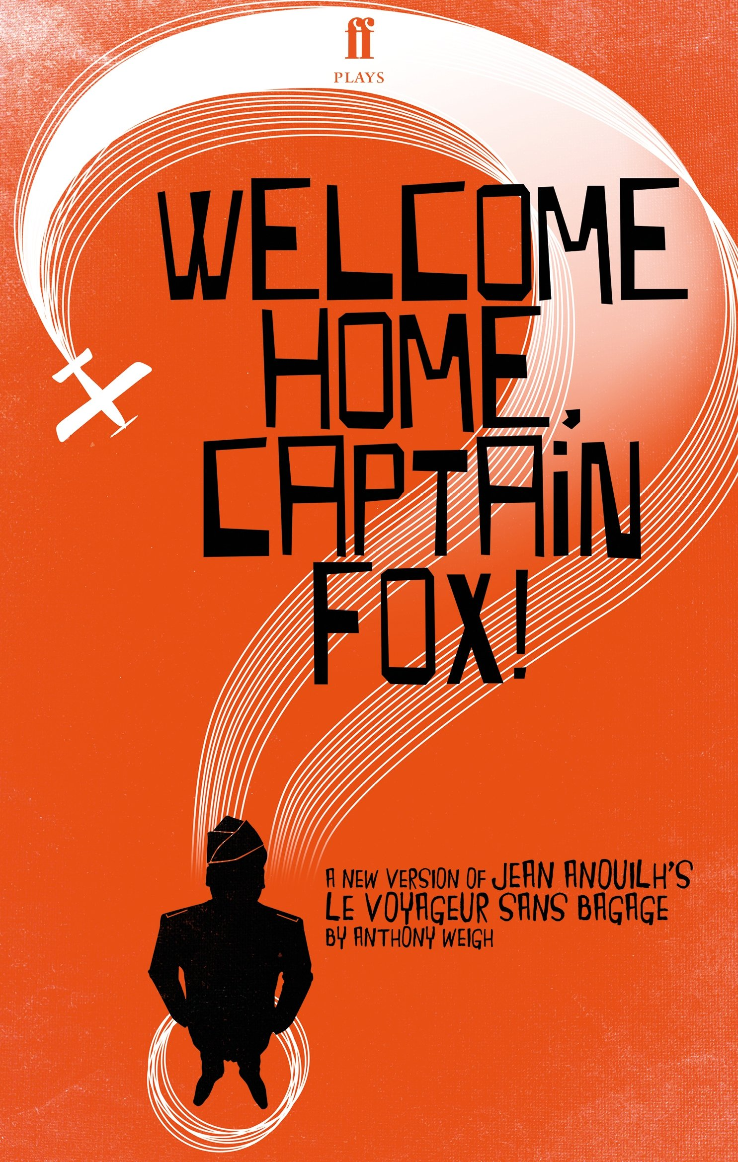 Welcome Home, Captain Fox! (Faber Drama)