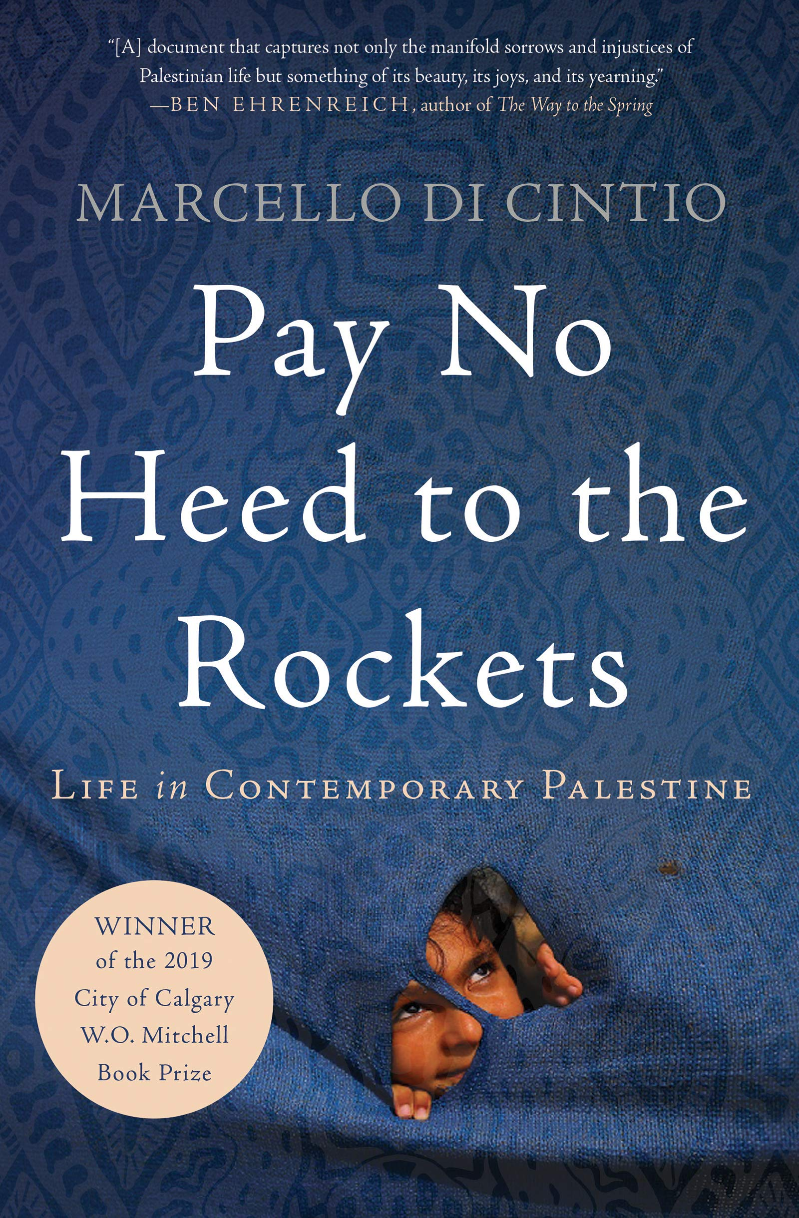 Pay No Heed to the Rockets: Life in Contemporary Palestine ...