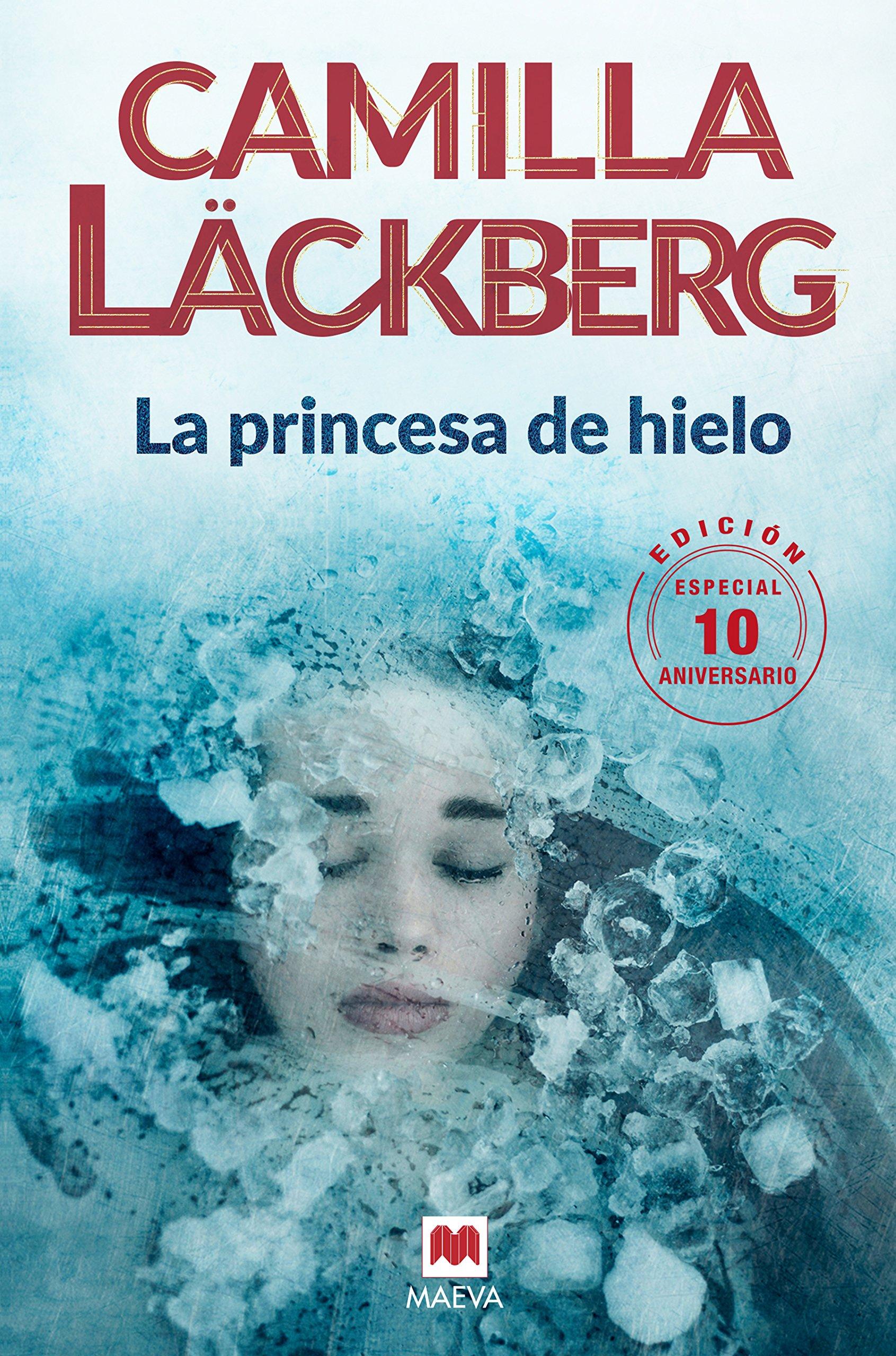 La princesa de hielo 10 Aniversario Camilla Läckberg: Amazon.es ...