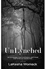 UnLynched: An Economic Empowerment Doctrine for African-Americans Kindle Edition