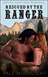 Rescued By The Ranger: A Native American Romance Set In The Appalachian Mountains