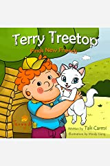 Books for Kids :TERRY TREETOP FINDS NEW FRIENDS (The Terry Treetop Series Book 2) Kindle Edition