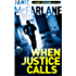 When Justice Calls (A Henry Biggston Thriller Book 1)