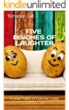 Five Pinches of Laughter: Funny Tales of Funnier Lives