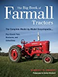 The Big Book of Farmall Tractors: The Complete Model-By-Model Encyclopedia.Plus Classic Toys, Brochures, and…