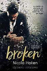 Broken - EDIZIONE ITALIANA- (Italian Edition) Kindle Edition