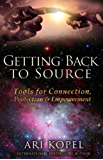 Getting Back to Source: Tools for Connection, Protection, and Empowerment (English Edition)