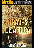 A través de África: Un viaje, una moto, el continente africano y la aventura de tu vida (Viajes en moto) (Spanish Edition)