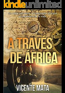 Diario de un nómada: Un emocionante viaje, un continente por ...