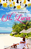 Summer in St Lucia: The Perfect 2017 beach read (Escape to the Caribbean)