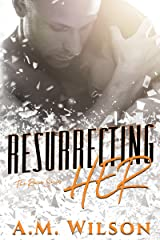 Resurrecting Her (Revive Series Book 2) Kindle Edition