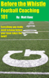 Before the Whistle: Football Coaching 101 (English Edition)