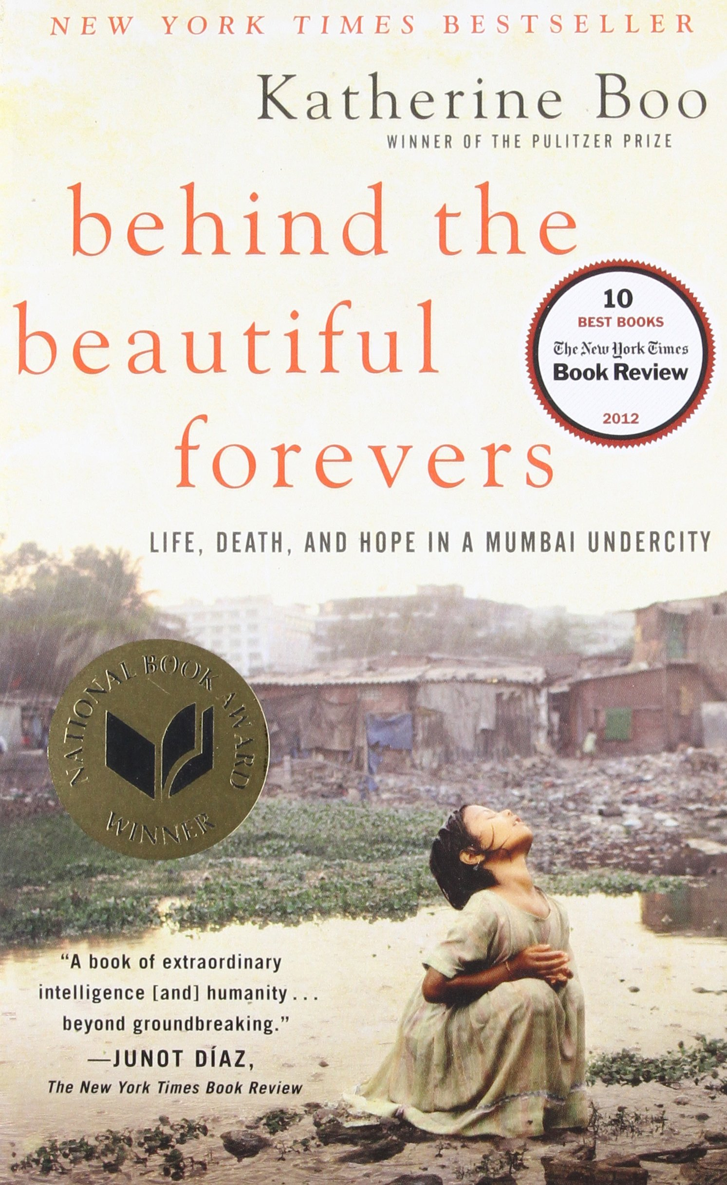 Behind the beautiful forevers life death and hope in a mumbai behind the beautiful forevers life death and hope in a mumbai undercity katherine boo 8601420068988 amazon books izmirmasajfo Gallery