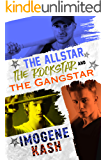 The Allstar The Rockstar and The Gangstar: a new adult male/male/male romance (The Boys Only Series Book 2)