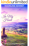 In My Heart: A Pride and Prejudice Variation (English Edition)